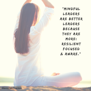 mindful-leaders-are-better-leaders-because-they-are-more